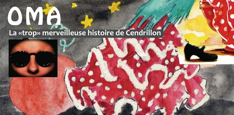 Spectacle-débat dimanche 15 janvier OMA La «trop» merveilleuse histoire de Cendrillon